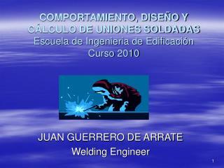 JUAN GUERRERO DE ARRATE Welding Engineer