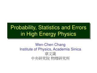 Probability, Statistics and Errors in High Energy Physics