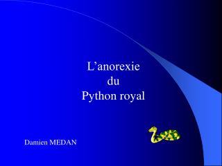L�anorexie du Python royal