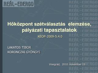 Hőközpont szétválasztás  elemzése, pályázati  tapasztalatok KEOP-2009-5.4.0