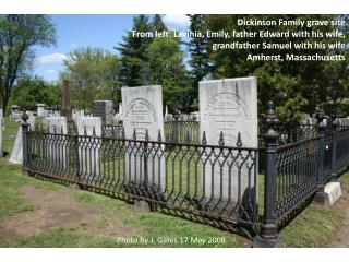 Dickinson Family grave site From left:  Lavinia , Emily, father Edward with his wife,