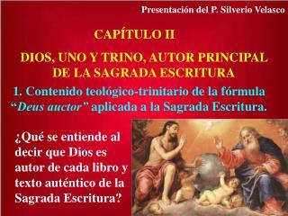 CAP TULO II DIOS, UNO Y TRINO, AUTOR PRINCIPAL  DE LA SAGRADA ESCRITURA