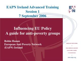 EAPN Ireland Advanced Training Session 1 7 September 2006