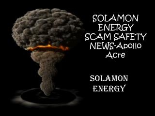 SOLAMON ENERGY SCAM SAFETY NEWS-Apollo Acre