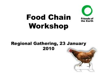 Food Chain Workshop Regional Gathering, 23 January 2010