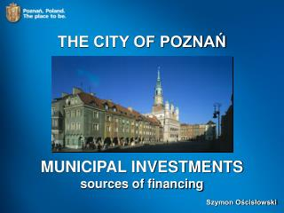 MUNICIPAL INVESTMENTS sources of financing