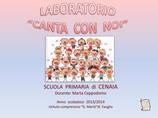 SCUOLA  PRIMARIA  di   CENAIA Docente: Marta  Ceppodomo Anno  scolastico  2013/2014