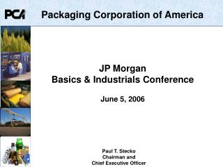 JP Morgan  Basics & Industrials Conference June 5, 2006
