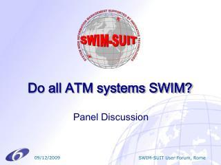 Do all ATM systems SWIM?