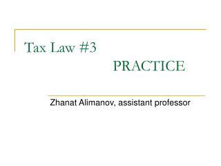 Tax Law #3 PRACTICE