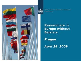 Researchers in Europe without Barriers Prague  April 28  2009