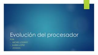 Evolución del procesador