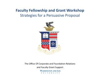 Faculty Fellowship and Grant Workshop  Strategies for a Persuasive Proposal