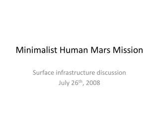 Minimalist Human Mars Mission