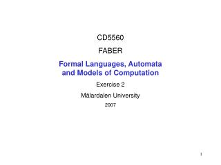 CD5560 FABER Formal Languages, Automata  and Models of Computation Exercise 2