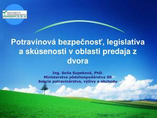 Potravinová bezpečnosť, legislatíva a skúsenosti v oblasti predaja z dvora