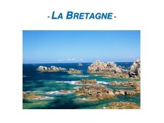 -  La Bretagne -