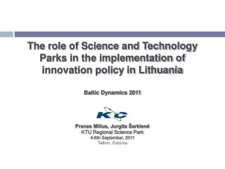 The role of Science and Technology Parks in the implementation of innovation policy in Lithuania
