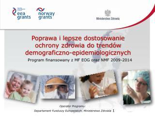 Poprawa i lepsze dostosowanie ochrony zdrowia do trend�w demograficzno-epidemiologicznych