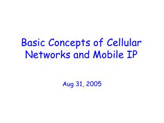 Basic Concepts of Cellular Networks and Mobile IP