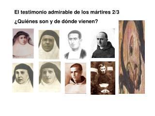El testimonio admirable de los mártires 2/3 ¿Quiénes son y de dónde vienen?