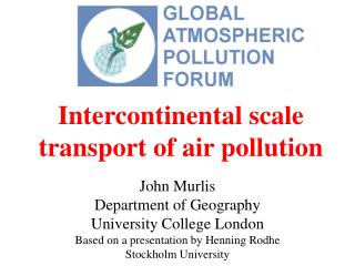 Intercontinental scale transport of air pollution