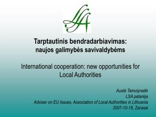 Austė Tamulynaitė LSA patarėja Adviser on EU Issues, Association of Local Authorities in Lithuania