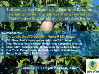 Investigadores: Dr. Levin, Adolfo Gabriel - Norte R&D, Israel.
