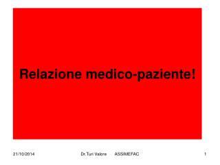 Relazione medico-paziente!