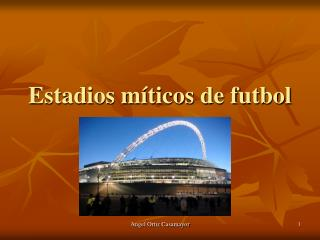 Estadios m�ticos de futbol