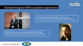 Eddie Moyce,  Chief  Customer Experience Management Officer, MTN