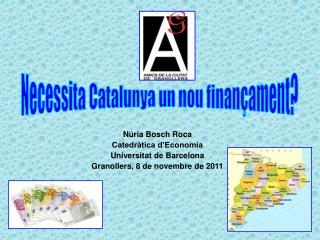 Núria Bosch Roca Catedràtica d'Economia  Universitat de Barcelona
