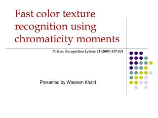 Fast color texture recognition using chromaticity moments