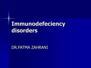 Immunodefeciency disorders