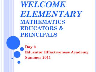 WELCOME ELEMENTARY MATHEMATICS EDUCATORS & PRINCIPALS
