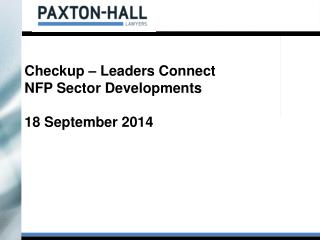 Checkup – Leaders Connect NFP Sector Developments 18 September 2014