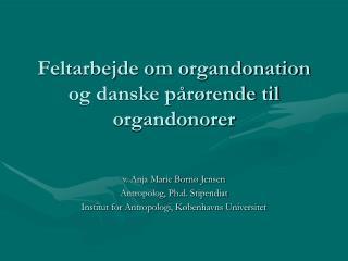 Feltarbejde om organdonation og danske pårørende til organdonorer