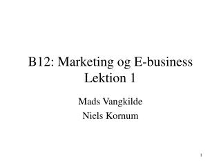 B12: Marketing og E-business Lektion 1