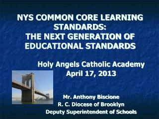 NYS COMMON CORE LEARNING STANDARDS:   THE NEXT GENERATION OF EDUCATIONAL STANDARDS