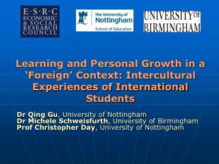 Dr Qing Gu , University of Nottingham Dr Michele Schweisfurth , University of Birmingham
