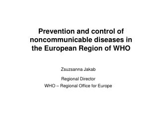Prevention and control of noncommunicable diseases in the European Region of WHO