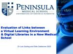 Evaluation of Links between  a Virtual Learning Environment   Digital Libraries in a New Medical School