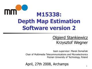 M 15338 :  Depth Map Estimation Software version 2