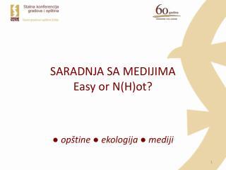 SARADNJA SA MEDIJIMA Easy or N(H)ot?