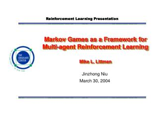 Markov Games as a Framework for Multi-agent Reinforcement Learning Mike L. Littman