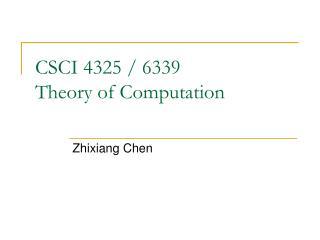 CSCI 4325 / 6339 Theory of Computation