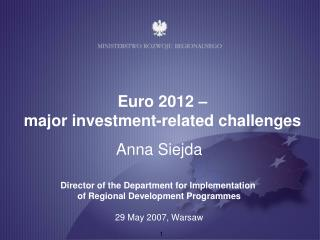 Euro 2012 –  major investment-related challenges
