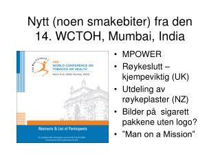 Nytt (noen smakebiter) fra den 14. WCTOH, Mumbai, India
