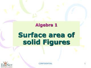 Algebra 1 Surface area of solid Figures