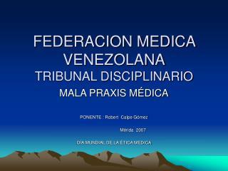 FEDERACION MEDICA VENEZOLANA TRIBUNAL DISCIPLINARIO